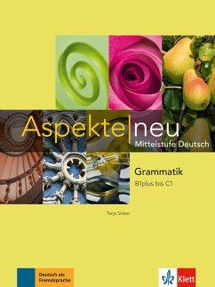 Aspekte neu. Grammatik B1plus bis C1 - Mayr-Sieber, Tanja