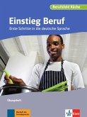 Berufsfeld Küche. Einstieg Beruf. Übungsheft