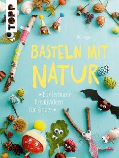 Basteln mit Natur (eBook, PDF) - Deges, Pia
