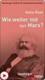 Wie weiter mit Karl Marx? (eBook, ePUB)