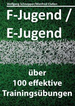 F-Jugend / E-Jugend (eBook, ePUB) - Schnepper, Wolfgang; Claßen, Manfred