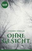 Ohne Gesicht (eBook, ePUB)