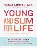 Young and Slim for Life: 10 Essential Steps to Achieve Total Vitality and Kick-Start Weight Loss That Lasts