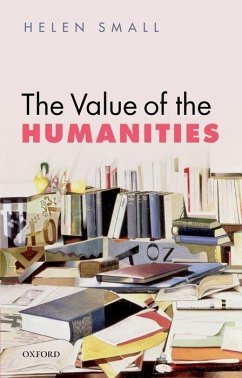 The Value of the Humanities - Small, Helen (Jonathan and Julia Aisbitt Fellow in English Literatur