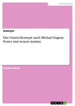Das Cluster-Konzept nach Michael Eugene Porter und neuere Ansätze