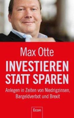 Investieren statt sparen - Otte, Max