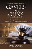 Gavels and Guns: George Hands Diary 1882 to 1887 the Court House Years