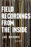 Field Recordings from the Inside: Essays