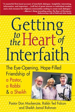 Getting to Heart of Interfaith: The Eye-Opening, Hope-Filled Friendship of a Pastor, a Rabbi & an Imam - Mackenzie, Don; Falcon, Ted; Rahman, Jamal