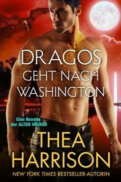 Dragos geht nach Washington (Die Alten Völker/Elder Races) (eBook, ePUB) - Harrison, Thea