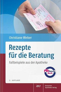 Rezepte für die Beratung - Weber, Christiane