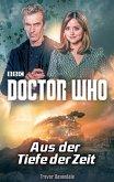 Doctor Who: Aus der Tiefe der Zeit (eBook, ePUB)