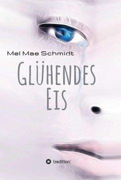 Glühendes Eis (eBook, ePUB) - Mel Mae Schmidt