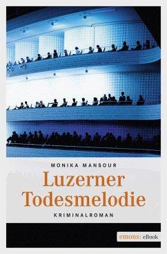Luzerner Todesmelodie (eBook, ePUB) - Mansour, Monika
