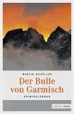 Der Bulle von Garmisch / Kommissar Schwemmer Bd.5 (eBook, ePUB)