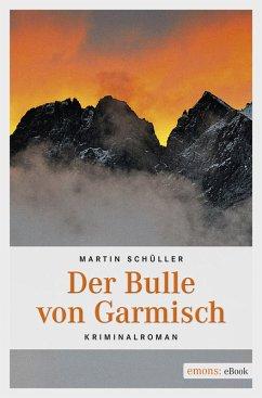 Der Bulle von Garmisch / Kommissar Schwemmer Bd.5 (eBook, ePUB) - Schüller, Martin
