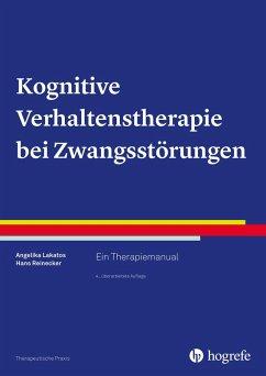 Kognitive Verhaltenstherapie bei Zwangsstörungen (eBook, PDF) - Lakatos, Angelika; Reinecker, Hans