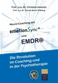 emotionSync® & EMDR+ - Die Revolution in Coaching und Psychotherapie (eBook, ePUB)