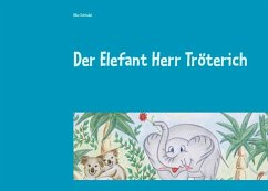 Der Elefant Herr Tröterich (eBook, ePUB)
