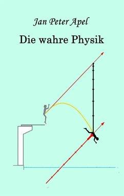 Die wahre Physik (eBook, ePUB)