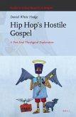 Hip Hop's Hostile Gospel: A Post-Soul Theological Exploration