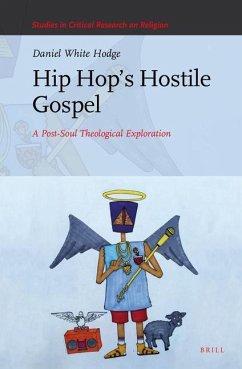 Hip Hop's Hostile Gospel: A Post-Soul Theological Exploration - Hodge, Daniel White