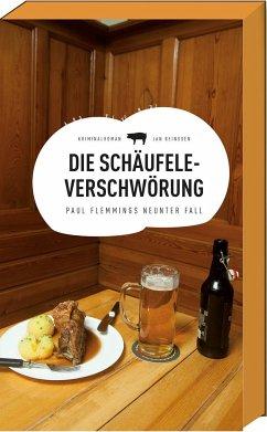 Die Schäufele-Verschwörung / Paul Flemming Bd.9 - Beinßen, Jan