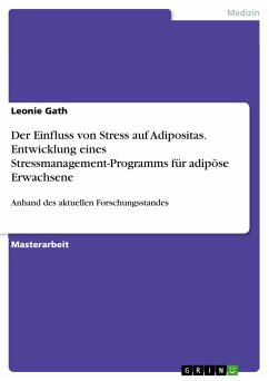 Der Einfluss von Stress auf Adipositas. Entwicklung eines Stressmanagement-Programms für adipöse Erwachsene