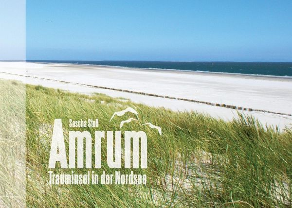 Amrum - Trauminsel in der Nordsee - Stoll, Sascha