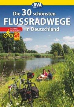 Die 30 schönsten Flussradwege in Deutschland mit GPS-Tracks Download - Kockskämper, Oliver