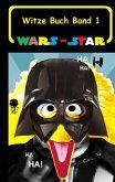 Wars - Star (Das Witzebuch Band 1)