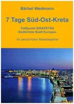 7 Tage Süd-Ost-Kreta - Wedmann, Bärbel