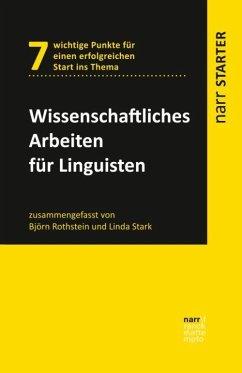 Wissenschaftliches Arbeiten für Linguisten - Rothstein, Björn;Stark, Linda