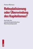 Refeudalisierung oder Überwindung des Kapitalismus?