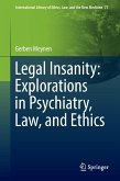 Legal Insanity: Explorations in Psychiatry, Law, and Ethics