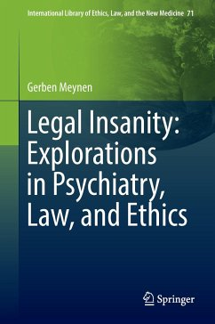 Legal Insanity: Explorations in Psychiatry, Law, and Ethics - Meynen, Gerben