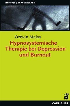 Hypnosystemische Therapie bei Depression und Burnout - Meiss, Ortwin