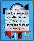 Das Kunstwerk im Zeitalter seiner technischen Reproduzierbarkeit (eBook, ePUB)