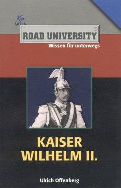 Kaiser Wilhelm II. (eBook, ePUB) - Offenberg, Ulrich