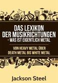 Das Lexikon der Musikrichtungen - Was ist eigentlich Metal ? (eBook, ePUB)
