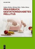 Praxisbuch Gestationsdiabetes mellitus (eBook, PDF)