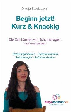 Beginn jetzt! Kurz & Knapp - Horlacher, Nadja