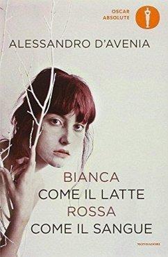 Bianca come il latte, rossa come il sangue - D'Avenia, Alessandro