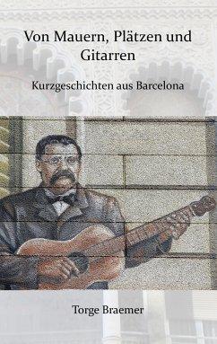 Von Mauern, Plätzen und Gitarren