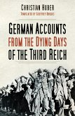 The Dying Days of the Third Reich (eBook, ePUB)