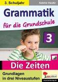 Grammatik für die Grundschule - Die Zeiten / Klasse 3