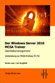 Der Windows Server 2016 MCSA Trainer. Identitätsmanagement