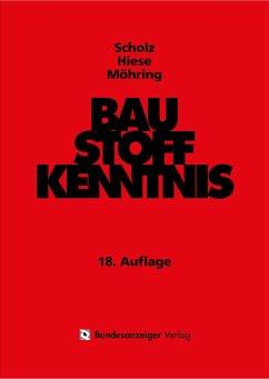 Baustoffkenntnis - Scholz, Wilhelm; Hiese, Wolfram; Möhring, Rolf