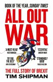 All Out War: The Full Story of How Brexit Sank Britain's Political Class (eBook, ePUB)