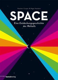 SPACE - Eine Entdeckungsgeschichte des Weltalls (eBook, ePUB) - Couper, Heather; Henbest, Nigel